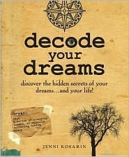 Decode Your Dreams  by  Jenni Kosarin