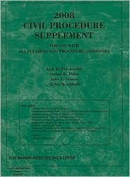 Civil Procedure, 2008 Supplement for Use With All Pleadings and Procedure Casebooks (American Casebook Series) Jack H. Friedenthal