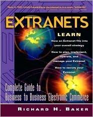 Extranets Richard H. Baker