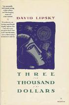 Three Thousand Dollars: Stories  by  David Lipsky