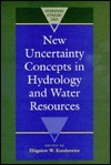 New Uncertainty Concepts in Hydrology and Water Resources Zbigniew W. Kundzewicz