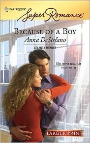 Because Of A Boy (Harlequin Super Romance Series   Larger Print) Anna DeStefano