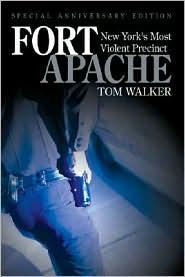 Fort Apache: New Yorks Most Violent Precinct  by  Tom Walker