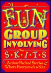 Fun Group-Involving Skits  by  Linda Snyder