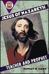 Jesus of Nazareth: Teacher and Prophet Ramsay M. Harik