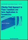 Effective Field Approach To Phase Transitions And Some Applications To Ferroelectrics Julio A. Gonzalo