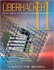Uberhacker II: More Ways to Break Into a Computer [With CDROM]  by  Carolyn Meinel