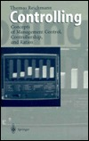 Controlling: Concepts Of Management Control, Controllership, And Ratios Thomas Reichmann