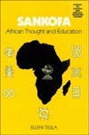 Sankofa: African Thought And Education Elleni Tedla