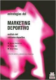 Estrategias del Marketing Deportivo  by  Michèle Desbordes