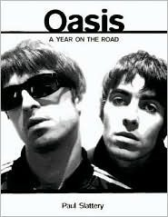 Oasis: A Year on the Road  by  Paul Slattery