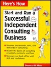 Heres How: Run a Successful Independent Consulting Business  by  Douglas B. Hoyt