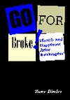Go for Broke!: Wealth and Happiness After Bankruptcy  by  Zane Binder