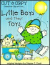 Little Boys And Their Toys (New Cut & Copy Books) Dianne J. Hook