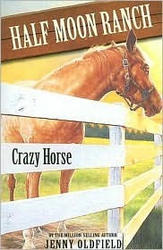 Crazy Horse (The Horses of Half Moon Ranch, #3)  by  Jenny Oldfield