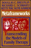 Metaframeworks: Transcending the Models of Family Therapy, Cloth Edition, Revised and Updated: Transcending the Models of Family Therapy (The Jossey-Bass Social & Behavioral Science Series)  by  Bruenlin