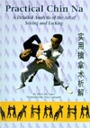 Practical Chin Na: A Detailed Analysis of the Art of Seizing and Locking Zhao Da Yuan