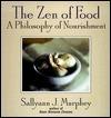 The Zen of Food  by  Sallyann J. Murphy