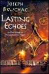 Lasting Echoes: An Oral History of Native American People Joseph Bruchac