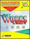 Discover Works 4.0 For Windows 95 (Discover Series)  by  Glen Waller