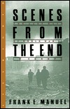 Scenes from the End: The Last Days of World War II in Europe  by  Frank Edward Manuel