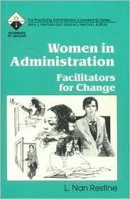 Women in Administration: Facilitators for Change  by  L. Nan Restine
