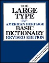 The Large Type American Heritage Basic Dictionary, Revised Edition American Heritage Dictionary