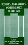 Biochemical, Pharmacological, and Clinical Aspects of Nitric Oxide  by  Ben A. Weissmen