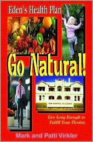 Go Natural!  by  Mark Virkler