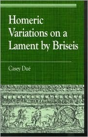 Homeric Variations on Lament  by  Briseis by Casey Due