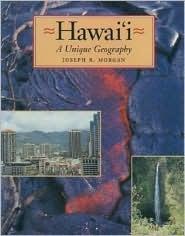 Hawaii a Unique Geography Joseph R. Morgan