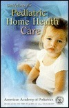 Guidelines for Pediatric Home Health Care Manual Mark S. McConnell