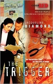 The Trigger (Code Red #11)  by  Jacqueline Diamond
