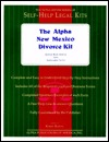 The Alpha New Mexico Divorce Kit: Special Book Edition with Removable Forms Kermit Burton
