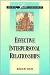 Effective Interpersonal Relationships Robert W. Lucas