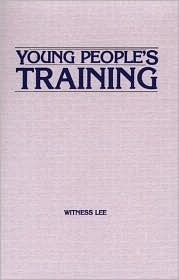 Young Peoples Training  by  Witness Lee