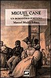 Miguel Cané (padre): Un romántico porteño Manuel Mujica Láinez