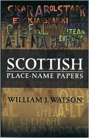 History Of The Celtic Placenames Of Scotland  by  William J. Watson