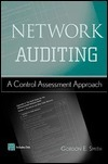 Network Auditing: A Control Assessment Approach [With *] Gordon E. Smith
