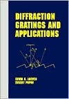Diffraction Gratings and Applications  by  Erwin G. Loewen
