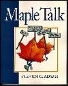 Maple Talk  by  Steven G. Adams