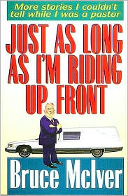 Just as Long as Im Riding Up Front Bruce McIver