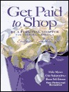 Get Paid To Shop: Be A Personal Shopper For Corporate America  by  Emily S. Lumpkin