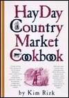 The Hay Day Country Market Cookbook Kim Rizk