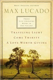 Three Lifechanging Books in One Max Lucado