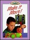 Make It Move!  by  Julian Rowe