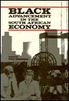 Black Advancement in the South African Economy  by  Roy Smollan