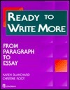 Ready to Write More: From Paragraph to Essay Karen Lourie Blanchard