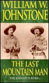 The Last Mountain Man (Mountain Man, #1)  by  William W. Johnstone