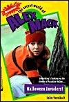 Halloween Invaders! (The Secret World of Alex Mack, #20)  by  John Vornholt